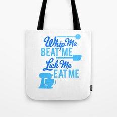 whip me Tote Bag