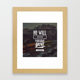 He will never forsake you Framed Art Print