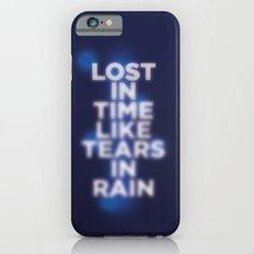 Lost in time like tears in rain Slim Case iPhone 6s