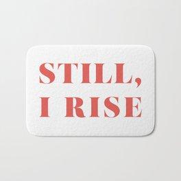 "Maya Angelou / ""Still, I Rise"" Bath Mat"
