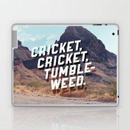 Cricket, cricket, tumbleweed. Laptop & iPad Skin