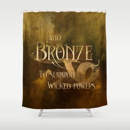 And BRONZE to summon wicked powers. Shadowhunter Children's Rhyme. Shower Curtain