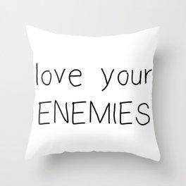 Love Your Enemies Throw Pillow