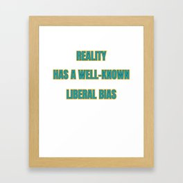 Famous & Fabulous Bias Tshirt Design Reality bias Framed Art Print