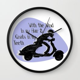 With The Wind In My Hair And Gnats In My Teeth Wall Clock