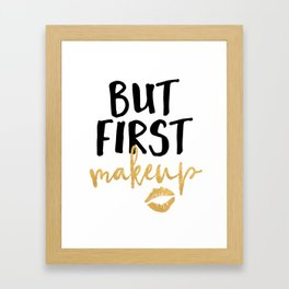 BUT MAKEUP FIRST beauty quote Framed Art Print