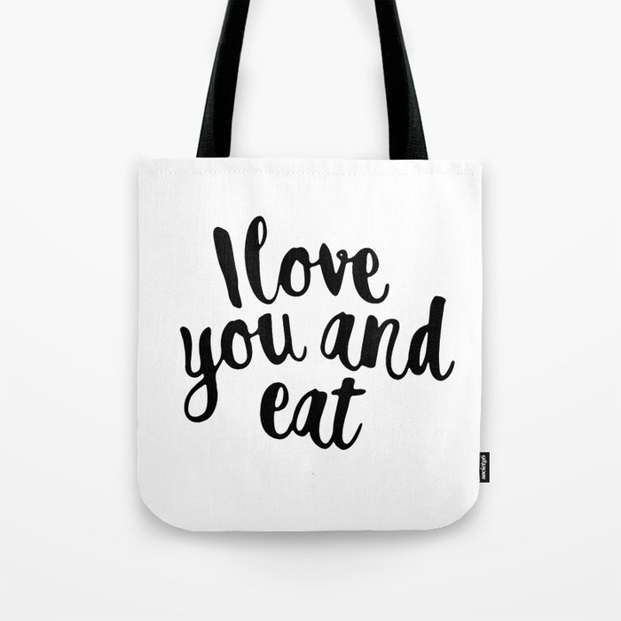 I love you and eat Tote Bag