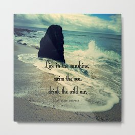 Sunshine ocean sea quote Metal Print