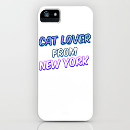 Cat Lover From New York iPhone Case