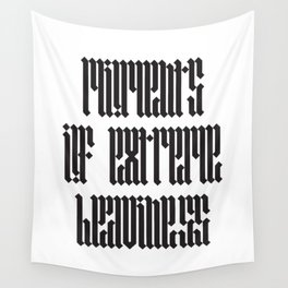 Moments of Extreme Heaviness 2 Wall Tapestry