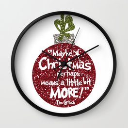 Maybe Christmas Perhaps Means a Little Bit More Wall Clock