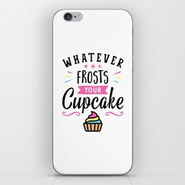 Whatever Frosts Your Cupcake Typography iPhone Skin