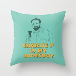 Charlie P Is My Homeboy Throw Pillow