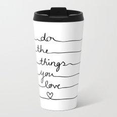 Do The Things You Love Travel Mug