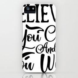 Water Bottle Designs Believe You Can and You Will iPhone Case
