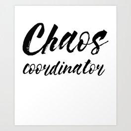 Chaos Coordinator Ladies Unisex Crewneck Chaos Coordinator Gift For Mom Short _ Long Sleeve mom Art Print