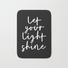Let Your Light Shine black and white contemporary minimalism typography design home wall decor Bath Mat
