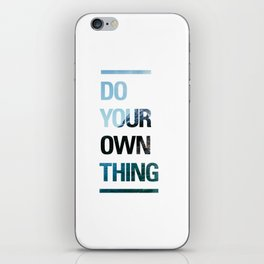 DO YOUR OWN THING iPhone Skin
