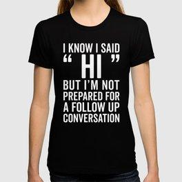 I Said Hi Funny Quote T-shirt