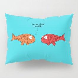 Long time no sea! Pillow Sham