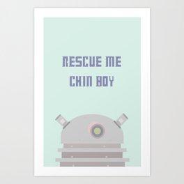 Rescue Me Chin Boy Art Print