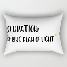 Occupation: aspiring beam of light. Rectangular Pillow