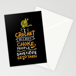 Crocheting - I Crochet So I Don't Choke People Stationery Cards