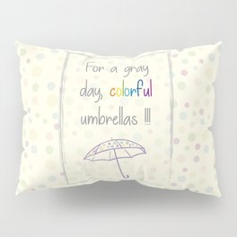 For a gray day Pillow Sham