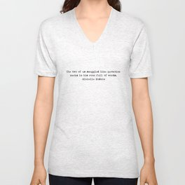 """The two of us snuggled like quotation marks in his room full of words."" -Michelle Hodkin Unisex V-Neck"