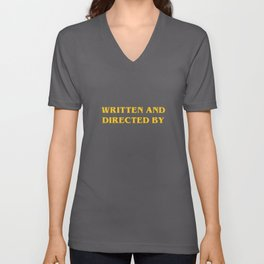 Film Buff Gift - Written and Directed By  Unisex V-Neck