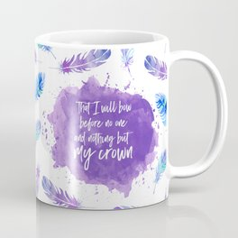 That I will bow before no one and nothing but my crown. Coffee Mug