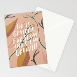 She is grateful for slow and steady growth Stationery Cards