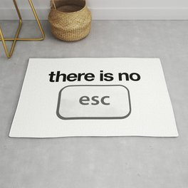 There Is No Escape Rug