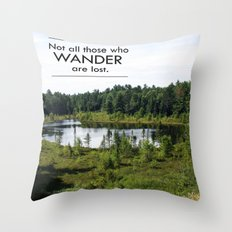 Not All Those Who Wander Are Lost Inspirational Quote Color Photo Throw Pillow