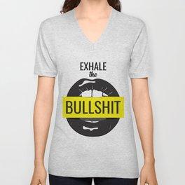 Exhale bullshit Unisex V-Neck