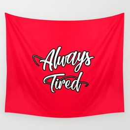 Always Tired Wall Tapestry