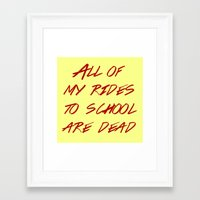 heathers Framed Art Prints featuring Heathers -  All My Rides To School Are Dead by tangofox