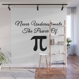 Never underestimate the power of Pi calligraphy Wall Mural