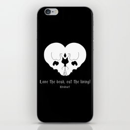 Love the dead, eat the living! iPhone Skin