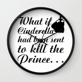 Cinderella Quote - Fleeing Princess Wall Clock