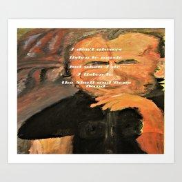 Bukowski, I don't always listen to music, but when I do, I listen to the Skull and Bone Band Art Print