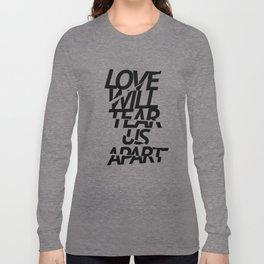 LOVE WILL TEAR US APART #black Long Sleeve T-shirt