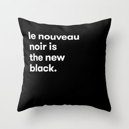 Le Nouveau Noir Throw Pillow
