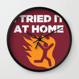 I tried it at home Wall Clock