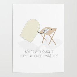Spare a thought for Ghost Writers - A Novel Halloween based literature pun Poster