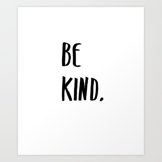 Be Kind Kindness Typography Art by artgallery