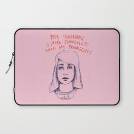 Your ignorance is more scandalous than my promiscuity Laptop Sleeve