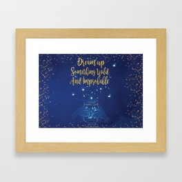 Dream up something Wild and Improbable Framed Art Print