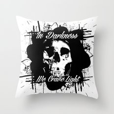 In Darkness, We Crave Light Throw Pillow