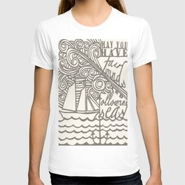 May You Have Fair Winds and Following Seas  T-shirt